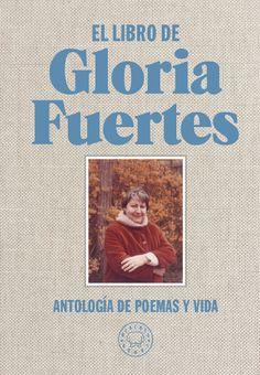 El libro de Gloria Fuertes : antología de poemas y vida / Gloria Fuertes ; edición y textos de Jorge de Cascante