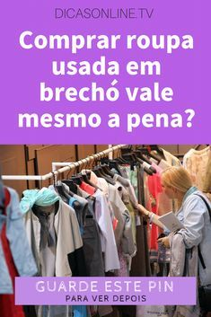 d0fa31edf Comprar roupa usada em brechó vale mesmo a pena? | Brechó | Brecho ...