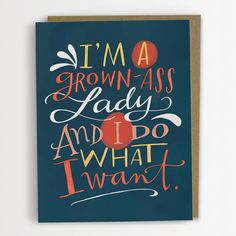 I'm A Grown-Ass Lady And I Do What I Want Card / No. 195-C