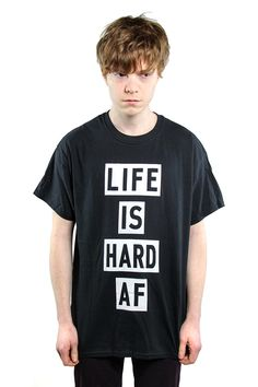 Life is Hard AF T-shirt // XS-XL by TROPICULT on Etsy