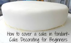 How to cover a cake with fondant | Perfect and Easy tutorial for any beginners looking to get into cake decorating!