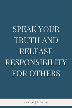 Speak Your Truth and Release Responsibility for Others | Nadia J Charles | Clinical Hypnotherapist & Life Coach