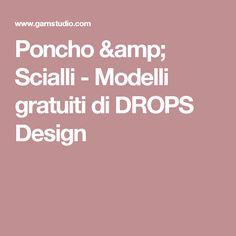 Poncho & Scialli - Modelli gratuiti di DROPS Design