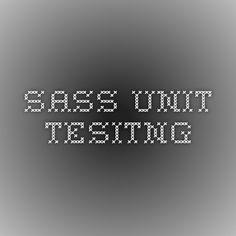 Sass Unit Tesitng