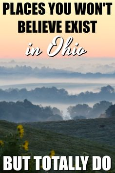 Think Ohio is just a state in the Midwest? Think again. From beautiful beaches to sunrises that will bring a tear to your eye, here's seven places that you won't believe exist in Ohio - but totally do!