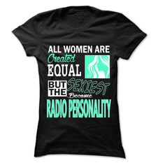 All Women Sexiest Become Radio Personality T-Shirts, Hoodies. VIEW DETAIL ==► https://www.sunfrog.com/LifeStyle/All-Women-Sexiest-Become-Radio-Personality--999-Cool-Job-Shirt-.html?id=41382