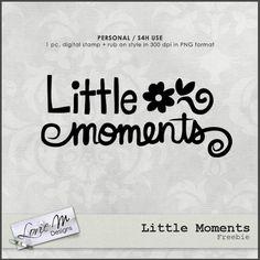LorieM Designs: Little Moments freebie