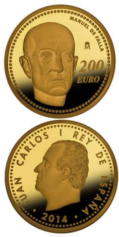 N♡T.200 euro: Manuel de Falla.Country: Spain Mintage year: 2014 Face value: 200 euro Diameter: 30.00 mm Weight: 13.50 g Alloy: Gold Quality: Proof Mintage: 2,500 pc proof