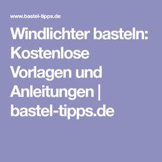 Windlichter basteln: Kostenlose Vorlagen und Anleitungen   bastel-tipps.de