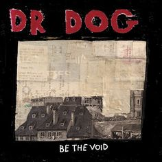 Be the Void- Dr Dog