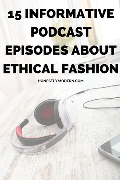 Looking to learn more about ethical fashion? Check out these 15 podcasts covering various aspects of ethical fashion and consumption to step up your game in the sustainability department.  http://www.honestlymodern.com/15-informative-podcast-episodes-about-ethical-fashion/?utm_campaign=coschedule&utm_source=pinterest&utm_medium=Honestly%20Modern&utm_content=15%20Informative%20Podcast%20Episodes%20About%20Ethical%20Fashion