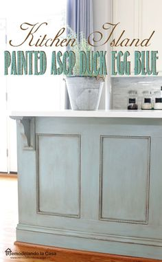 Kitchen Island Painted chalk paint Duck Egg + Glaze and Wax