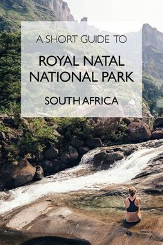 A Short Guide To Royal Natal National Park In The Drakensberg, South Africa