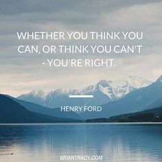 """Whether you think you can, or think you can't- you're right."" -Henry Ford #quote #positivity"