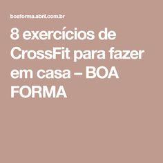 8 exercícios de CrossFit para fazer em casa – BOA FORMA