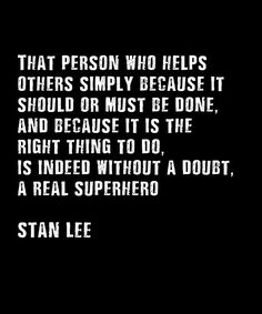 A beautiful and memorable quote from Stan Lee, the master behind Marvel comic book heroes. • Millions of unique designs by independent artists. Find your thing.