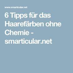 6 Tipps für das Haarefärben ohne Chemie - smarticular.net