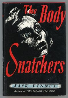 Jack Finney, The Body Snatchers, London: Eyre & Spottiswoode, 1955.