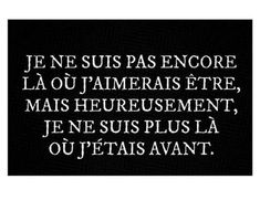 But fortunately, i am not anymore where i was before. Common French Phrases, Favorite Quotes, Best Quotes, Devil Quotes, My Philosophy, Motivational Messages, French Quotes, How To Speak French, Think