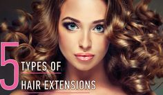 Choosing the best kind of hair extensions is important considering how long extensions can be with you and how much they cost to install.