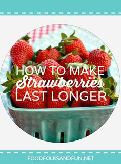 How to make Strawberries Last Longer - 2 Popular Pinterest Methods Put to the Test #StrawberrySeason #StrawberryTime