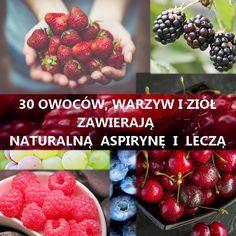 Naturalna Aspiryna. 30 owoców, warzyw i ziół, które zawierają naturalną aspirynę i leczą