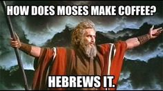 Classic Biblical jokes :)