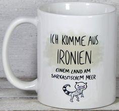 Becher & Tassen - Tasse Spruch Ironien - ein Designerstück von Tassen-Geschenke-by-MySweetheart bei DaWanda