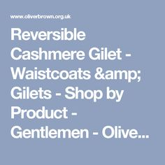 Reversible Cashmere Gilet - Waistcoats & Gilets - Shop by Product - Gentlemen - Oliver Brown Gentlemen Outfitters