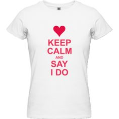 Tricouri cu personalitate de la Ideaplaza.ro : Keep Calm and Say I Do! #tricouri #cadouri Keep Calm, T Shirts For Women, Sayings, Tops, Fashion, Moda, Stay Calm, Lyrics, Fashion Styles