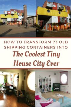 """How to Transform 73 Old Shipping Containers Into The Coolest Tiny House City Ever - Ever heard of """"Container City""""? Tiny Home 
