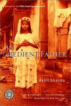 An Obedient Father (2000) by Akhil Sharma  US-based writer Akhil Sharma's book is about Ram Karan, a corrupt official, who sexually abused his daughter when she was younger. Now, his recently widowed daughter and eight-year-old granddaughter are forced to move in with him. This is a book about the consequences  Read our interview with Akhil Sharma, click here - http://read.ht/fs8