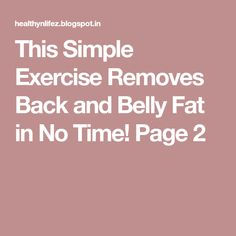 This Simple Exercise Removes Back and Belly Fat in No Time! Page 2