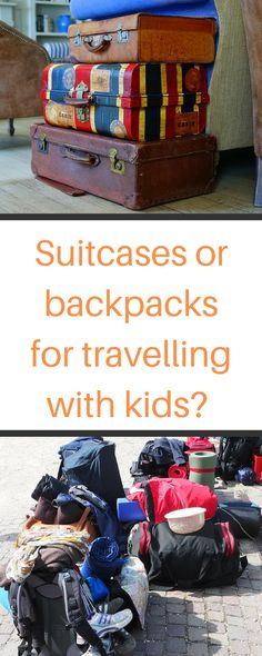 What are better suitcases or backpacks when traveling with kids? Find here the best luggage for family travel