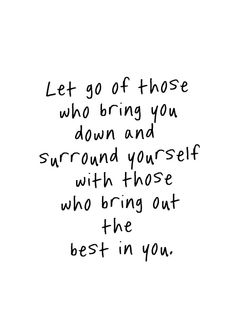 Bring out the best in you.