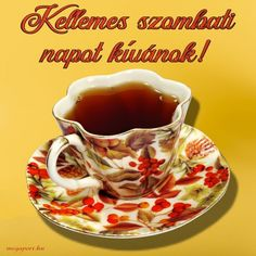 Kellemes szombati napot Share Pictures, Animated Gifs, Good Morning, Tea Cups, Tableware, Watch, Google, Quotes, Good Morning Wishes