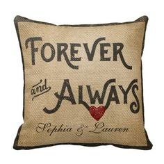 Lesbian Burlap Forever Always Heart Personalized Throw Pillow for wedding gift