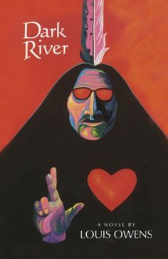 Dark River: A Novel (American Indian Literature and Critical Studies Series) by Louis Owens  Jacob Nashoba's journey has taken him from his Choctaw homeland in Mississippi to Vietnam and finally to a small reservation in the mountains of eastern Arizona. A tribal ranger, he lives among people far different from any he has known.