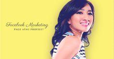 Pilih Facebook page atau profile ya untuk bisnis?? Internet Marketing, Social Media Marketing, Facebook Profile, Blogging, Tips, Online Marketing, Counseling