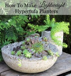 How to make lightweight hypertufa planters for your garden and patio.  They look like concrete, but are much lighter!