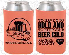 To Have and To Hold and to Keep your Beer Cold, Wedding Party Favors, Beer Wedding Favors, Hashtag Wedding, Koozies (437)
