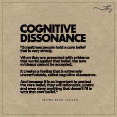 Cognitive Dissonance—it's just part of the human condition. Cognitive Dissonance, Cognitive Behavioral Therapy, Wisdom Quotes, Life Quotes, Paz Mental, Coaching, Psychology Facts, Abnormal Psychology, Cbt