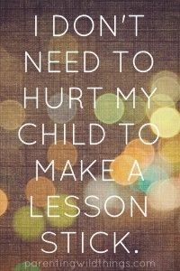 I don't have to hurt my child to make a lesson stick.  Faithful Parenting – Dulce Chale