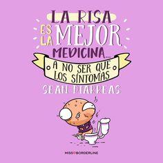 La risa es la mejor medicina...A no ser que los síntomas sean diarrea. #humor #graciosas #divertidas #frases #quotes Funny Phrases, Funny Quotes, Life Quotes, Mr Wonderful, Funny Times, Inspirational Videos, Funny Love, More Than Words, Change Quotes