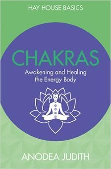 CHAKRAS by Anodea Judith. Part of the Hay House Basics Series! In this book, world expert on chakras and bestselling author Anodea Judith explores the chakra system as a whole and teaches you how to work with it to heal the most important aspects of your life.