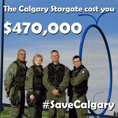 Calgary Stargate cost you the taxpayer $470000. Unfortunately it won't get you down the Deerfoot any faster.  #YYCCC #YYC Stargate, Calgary, Scandal, You Got This, Movie Posters, Movies, Films, Film, Movie