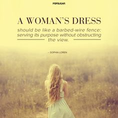 Pin for Later: 34 Famous Fashion Quotes Perfect For Your Pinterest Board  In fashion, there's nothing quite as necessary as a good dress.