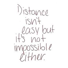 Long distance love- I live this every day and some days it just is so hard. But I just think about how thankful I am that we found each other and one day we will be in the same city. Quotes To Live By, Me Quotes, Qoutes, Funny Quotes, Long Distance Love, Long Distance Quotes, Statements, Quotes About Strength, Beautiful Words