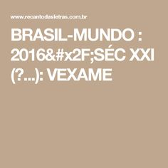 BRASIL-MUNDO : 2016/SÉC XXI (?...): VEXAME