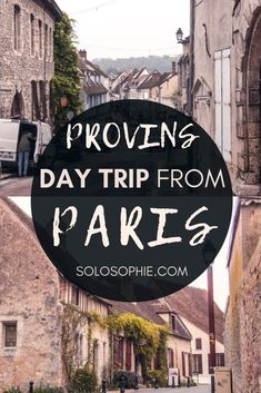 Provins travel: Looking for how to take a day trip from Paris to Provins by guided tour, train, or car? Here's your ultimate guide to one day in Provins, as well as insider tips and what to know before you go!